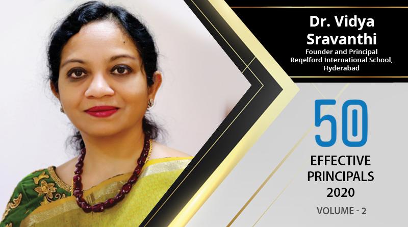 Effective Principals 2020 | Dr. Vidya Sravanthi, Founder and Principal of Reqelford International School