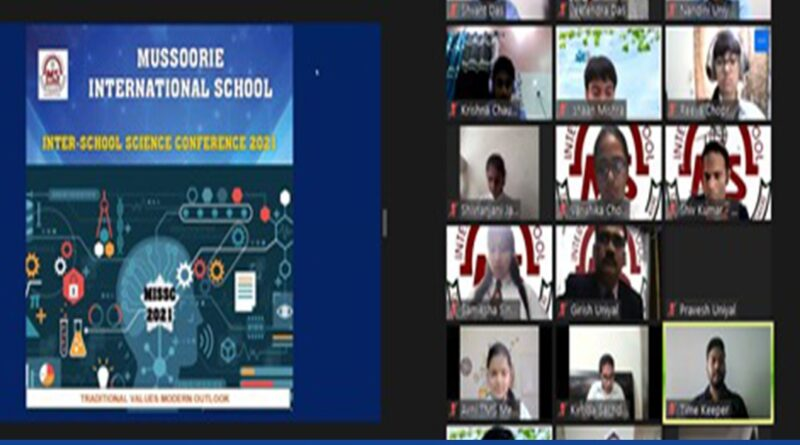 Mussoorie International School hosted the Inter-School Science Conference 2021 on a virtual platform