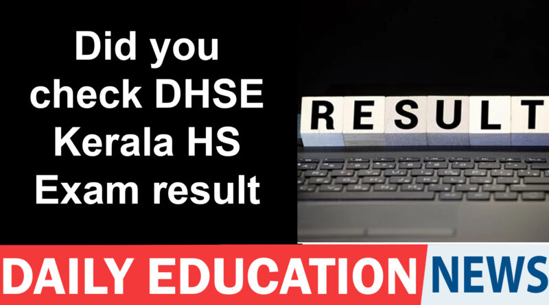 DHSE Kerala Announces HS First Year Equivalency Exam Results – Education News India