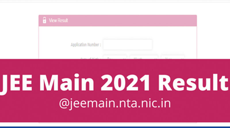 JEE Main result 2021 to be declared today – Education News India