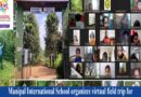 Manipal International School organizes virtual field trip for students to explore nature