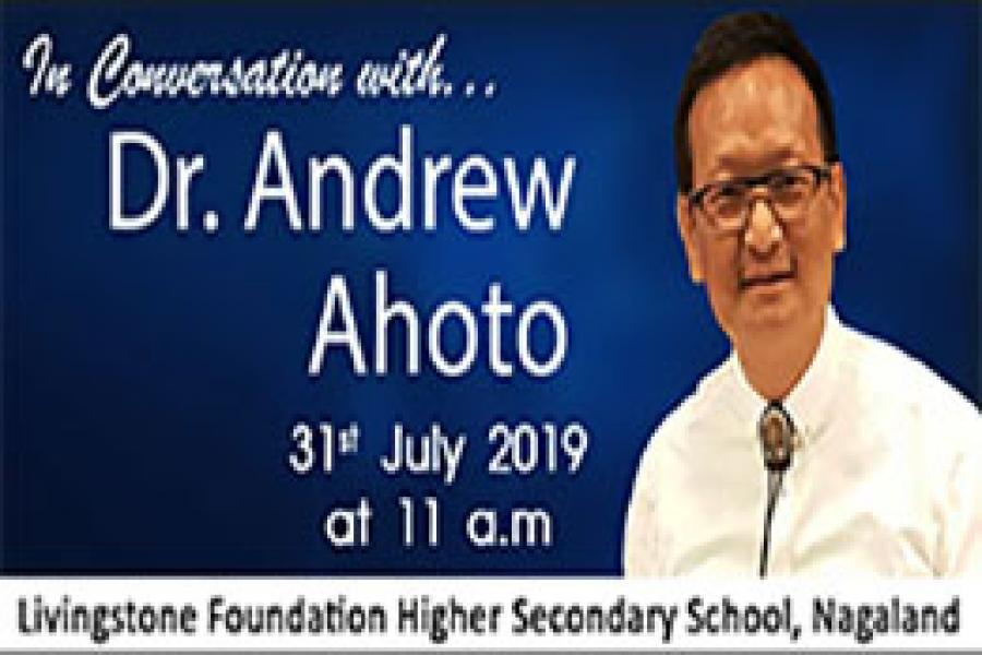 Dr. Andrew Ahoto | Chairman of Livingstone Foundation Higher Secondary School, Nagaland