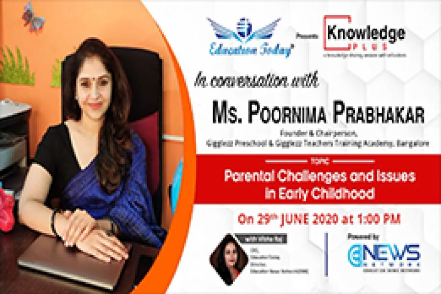 Poornima Prabhakar - Parenting Challenge & Issues in Early Childhood