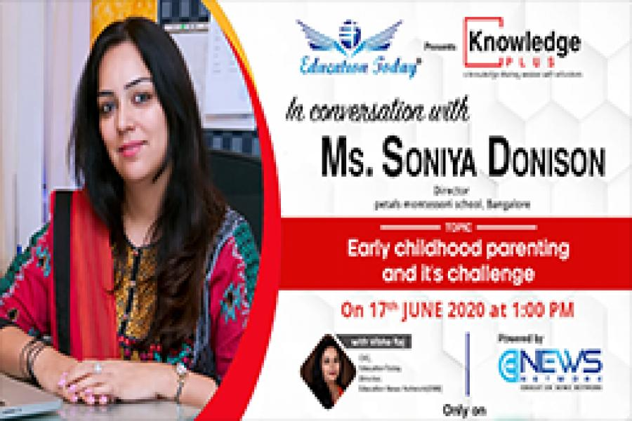 Edu-leader- Soniya Donison - Early chilhood Parenting & It's Challenges